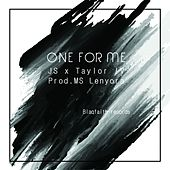 One for Me by JS