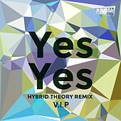 Yes Yes (Hybrid Theory Remix V.I.P) by Plump DJs