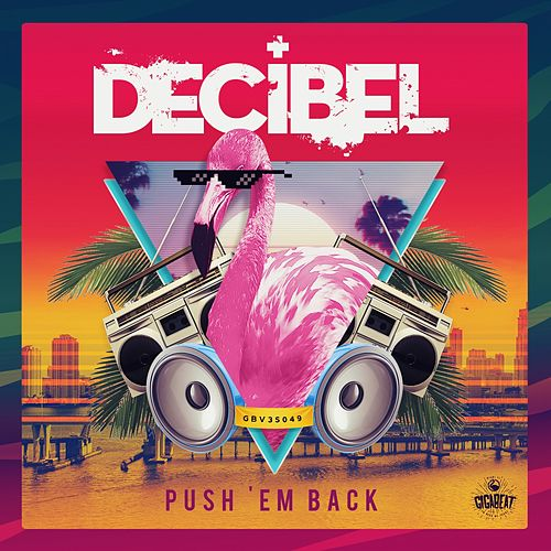 Push 'Em Back by Decibel