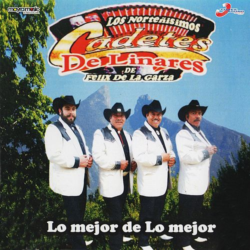 Lo Mejor de Lo Mejor by Los Cadetes De Linares