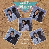 Los Mier....Como Nunca by Los Hermanos Mier