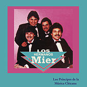 Los Príncipes de la Música Chicana by Los Hermanos Mier