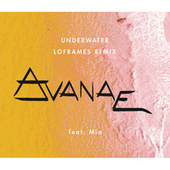 Underwater (Loframes Remix) by Avanae