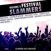 Festival Slammers Vol. 3 (Summer 2017 Edition) by Various Artists