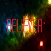 Believer by Believer