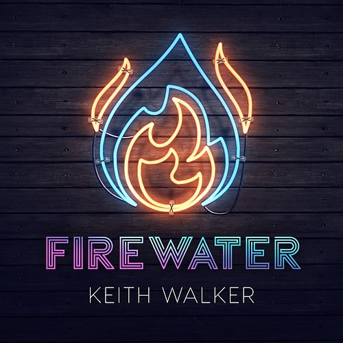 Firewater by Keith Walker