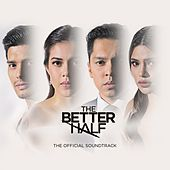 The Better Half (Original Motion Picture Soundtrack) by Various Artists