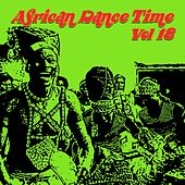 African Dance Time, Vol. 18 by Various Artists