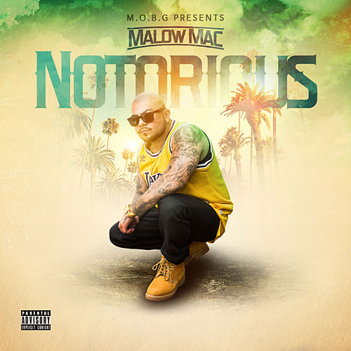Notorious by Malow Mac