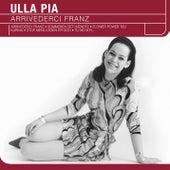 Arrivederci Franz by Ulla Pia
