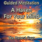 Guided Meditation: A Haven for Your Mind by The Honest Guys