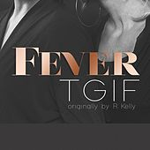 TGIF (Thank God It's Friday) by The Fever (indie)