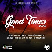 Good Times Riddim by Various Artists