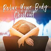 Relax Your Body Chillout by Various Artists