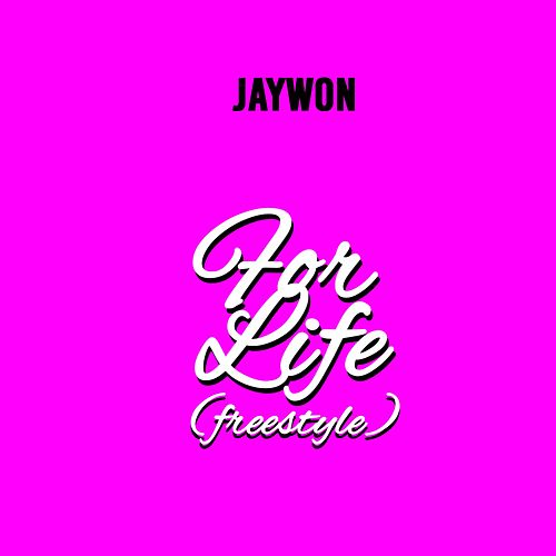 For Life (Freestyle) by Jaywon