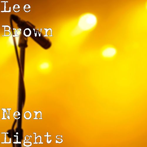 Neon Lights by Lee Brown