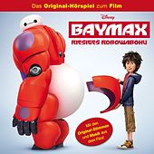 Baymax - Riesiges Robowabohu (Das Original-Hörspiel zum Film) von Disney - Baymax