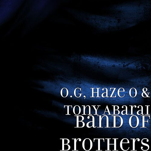 Band of Brothers by Haze O Tony Abarai
