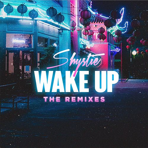 WAKE UP (The Remixes) - EP by Shystie