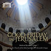 Good Friday in Jerusalem by Cappella Romana