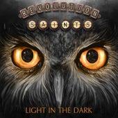 Light in the Dark (Deluxe Version) by Revolution Saints