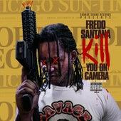 Kill You on Camera by Fredo Santana