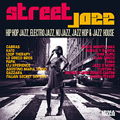 Street Jazz (Hip Hop Jazz, Electro Jazz, Nu Jazz, Jazz Hop & Jazz House) by Various Artists