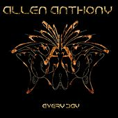 Everyday by Allen Anthony