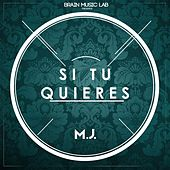 Si Tu Quieres by M.J.