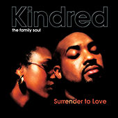 Play & Download Surrender To Love by Kindred The Family Soul | Napster