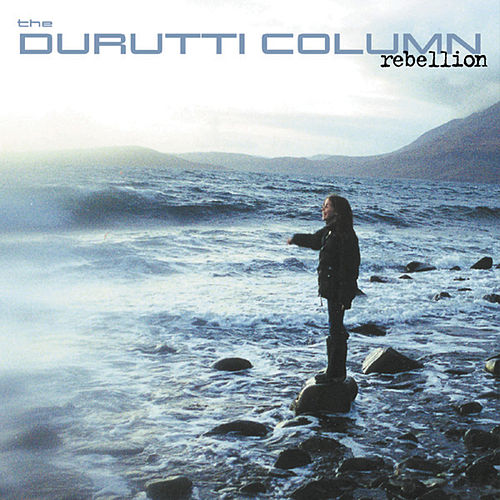 Rebellion by The Durutti Column