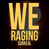 We Raging (feat. Bigg OC, God Jani, Corbin Butler & Emperor Tay) by Surreal