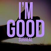 I'm Good (feat. God Jani & Corbin Butler) by Surreal