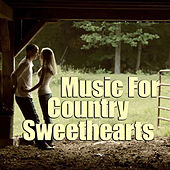 Music For Country Sweethearts von Various Artists