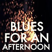 Blues For An Afternoon von Various Artists