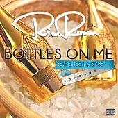 Bottles on Me (feat. B Legit & Idrise) by Rico Rossi