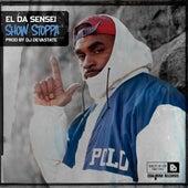 Show Stoppa by El Da Sensei