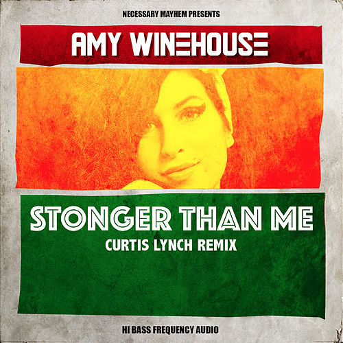 Stronger Than Me (Curtis Lynch Remix) - Single by Amy Winehouse
