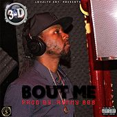 Bout Me by 3-D