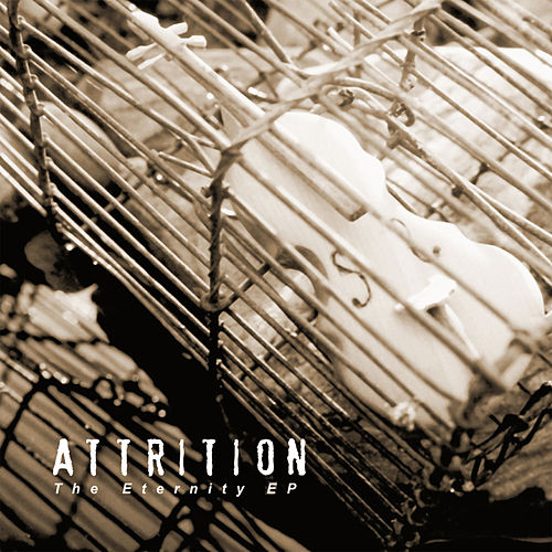 The Eternity EP by Attrition