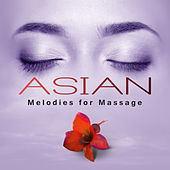 Asian Melodies for Massage – Therapy Music for Massage, Spa, Wellness Hotel, Deep Relaxation with Calming Nature Sounds by Nature Sounds Relaxation: Music for Sleep, Meditation, Massage Therapy, Spa
