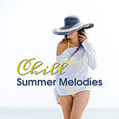 Chill Summer Melodies – Calming Waves, Stress Relief, Peaceful Chill Out Music, Easy Listening by Chillout Lounge