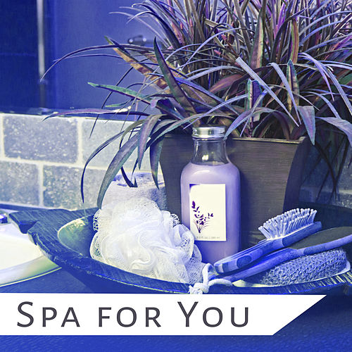 Spa for You – Peaceful Mind, Deep Sleep, Soothing Spa Music, Nature Sounds for Beauty, Healing, Inner Zen, Calmness de Relajación