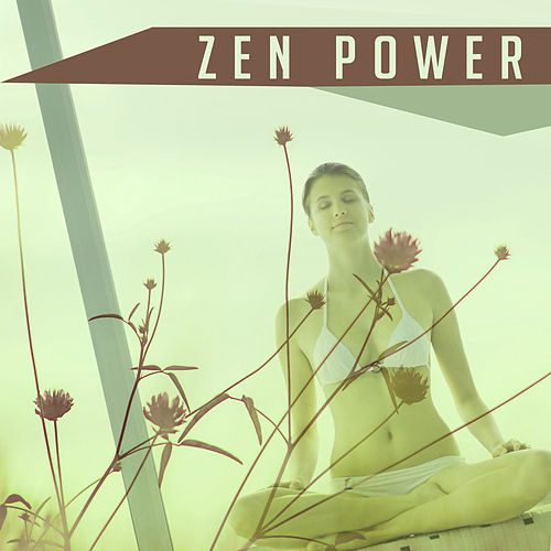 Zen Power – Yoga Music, Meditation Background, Yoga 2017 by Yoga Tribe
