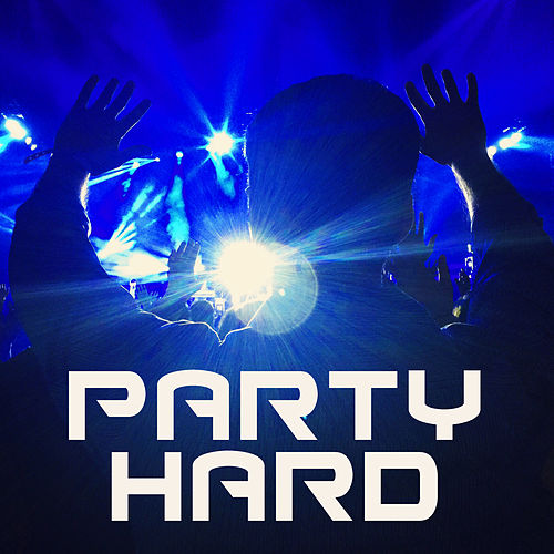 Party Hard – Chill Out 2017, Ibiza, Party, Dance Music, Relax, Summer, Lounge 69 by Ibiza Dance Party