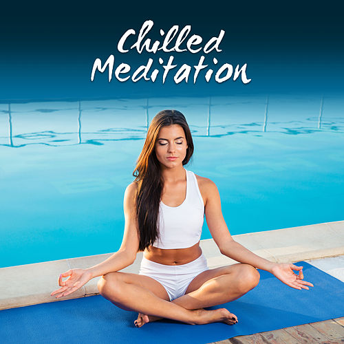 Chilled Meditation – Nature Sounds, Spa Music, Relax, Bliss, Rest, Reduce Stress, Feel Better by Soothing Sounds