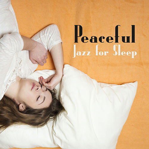 Peaceful Jazz for Sleep – Healing Music to Calm Down, Smooth Jazz, Lullabies at Night, Mellow Jazz, Bedtime, Restful Sleep by Piano Love Songs