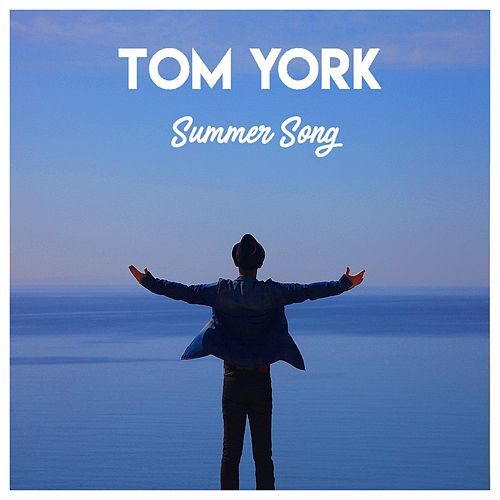 Summer Song by Tom York