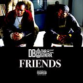Friends by D.B. Tha General