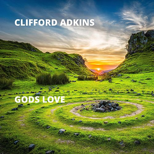 Gods Love by Clifford Adkins